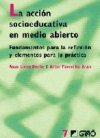 La acción socioeducativa en medio abierto. Fundamentos para la reflexión y elementos para la práctica