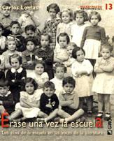 Érase una vez la escuela - Los ecos de la escuela en las voces de la literatura