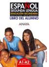 Español Segunda Lengua. Libro del Alumno y Cuaderno de Ejercicios