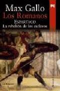Los romanos. Espartaco. La rebelión de los esclavos